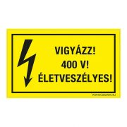 Vigyázz! 400 V! Életveszélyes! Öntapadós matrica
