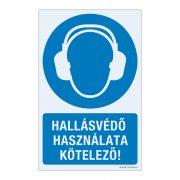 Hallásvédő használata kötelező! Műanyag tábla