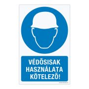 Védősisak használata kötelező! Műanyag tábla