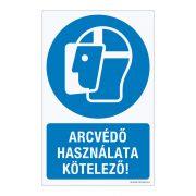Arcvédő használata kötelező! Műanyag tábla