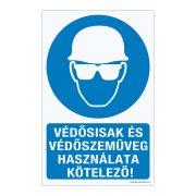 Védősisak és védőszemüveg használata kötelező! Alumínium tábla