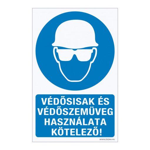 Védősisak és védőszemüveg használata kötelező! Műanyag tábla