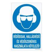 Védősisak, hallásvédő és védőszemüveg használata kötelező! Műanyag tábla