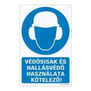 Védősisak és hallásvédő használata kötelező! Műanyag tábla