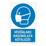 Védőálarc használata kötelező! Műanyag tábla