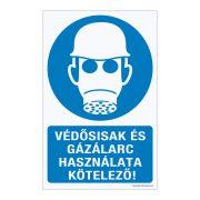Védősisak és gázálarc használata kötelező! Műanyag tábla