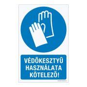 Védőkesztyű használata kötelező! Műanyag tábla