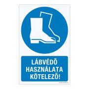Lábvédő használata kötelező! Műanyag tábla