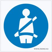Biztonsági öv használata kötelező! Műanyag tábla