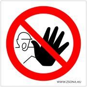 Illetékteleneknek belépni tilos!