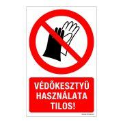 Védőkesztyű használata tilos! Alumínium tábla