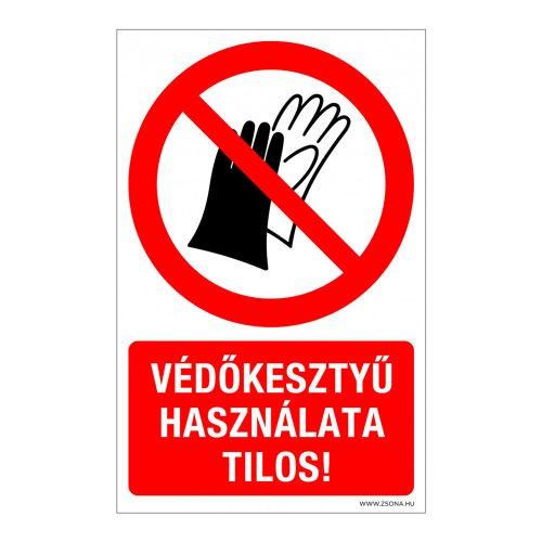 Védőkesztyű használata tilos! Műanyag tábla