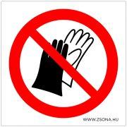 Védőkesztyű használata tilos!