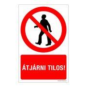 Átjárni tilos! Műanyag tábla