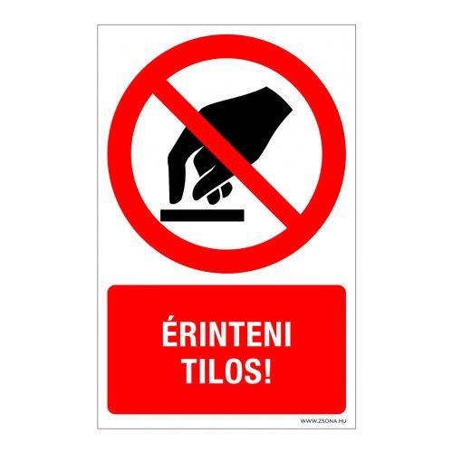 Érinteni tilos! Műanyag tábla