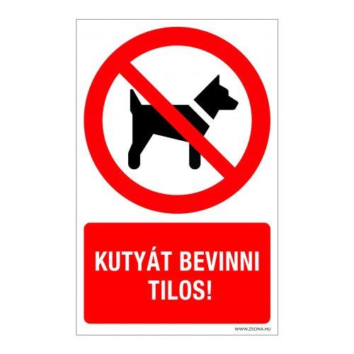 Kutyát bevinni tilos! Műanyag tábla