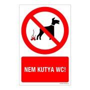Nem kutya WC! Műanyag tábla