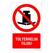 Túlterhelni tilos! Műanyag tábla