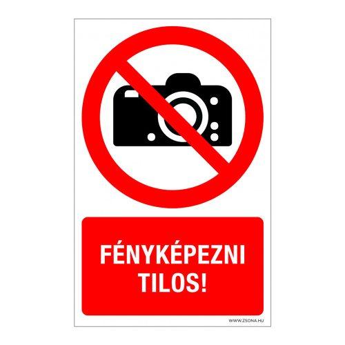 Fényképezni tilos! Alumínium tábla
