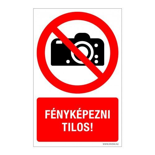 Fényképezni tilos! Műanyag tábla
