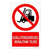 Szállítóeszközzel behajtani tilos! Műanyag tábla