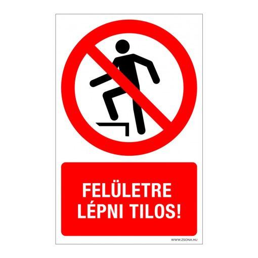Felületre lépni tilos! Műanyag tábla