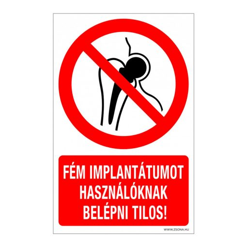 Fém implantátumot használóknak belépni tilos! Öntapadós matrica