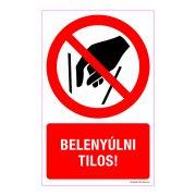 Belenyúlni tilos! Műanyag tábla