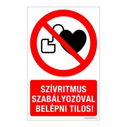 Szívritmus szabályozóval belépni tilos! Öntapadós matrica