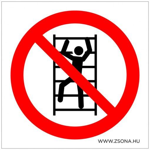 Állványra felmászni tilos! Öntapadós matrica