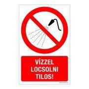 Vízzel locsolni tilos! Műanyag tábla
