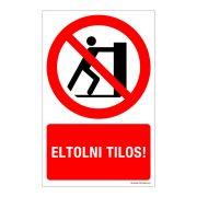 Eltolni tilos! Műanyag tábla
