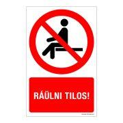 Ráülni tilos! Műanyag tábla