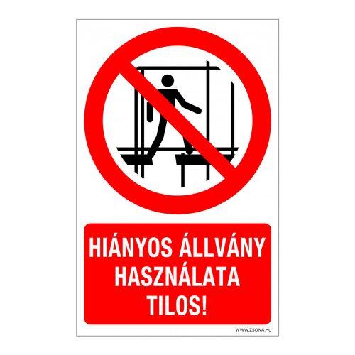 Hiányos állvány használata tilos!  Műanyag tábla