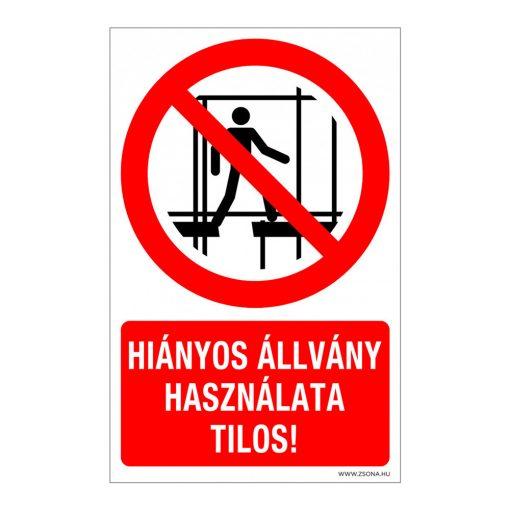 Hiányos állvány használata tilos!  Műanyag tábla 100x160 mm