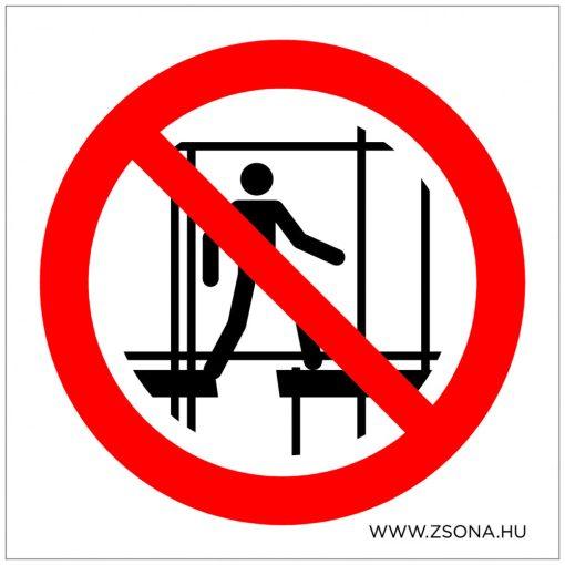 Hiányos állvány használata tilos!  Öntapadós matrica