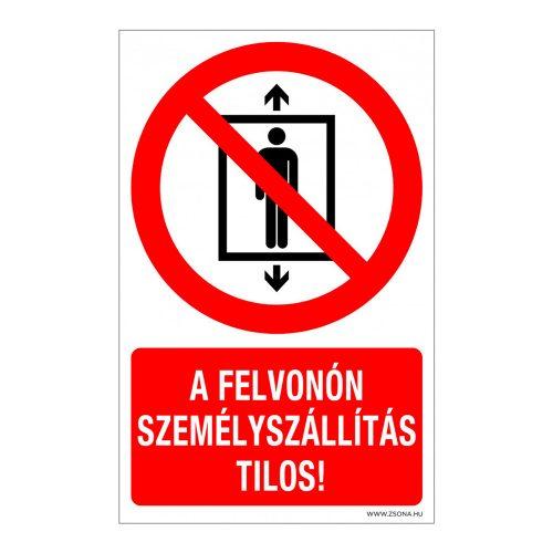 A felvonón személyszállítás tilos! Alumínium tábla