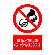 Ne használjon kézi csiszológépet!  Alumínium tábla