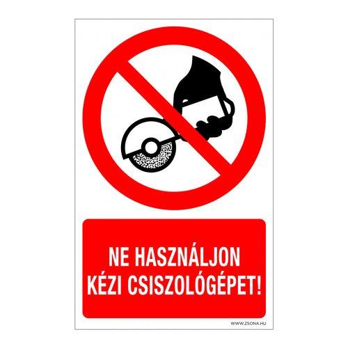 Ne használjon kézi csiszológépet!  Műanyag tábla