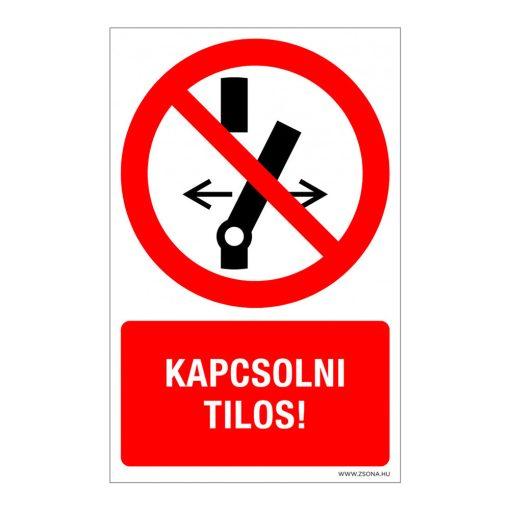 Kapcsolni tilos! Műanyag tábla 160x250 mm