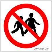 Gyerekek nem engedélyezettek!