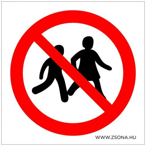 Gyerekek nem engedélyezettek! Öntapadós matrica 100x100 mm