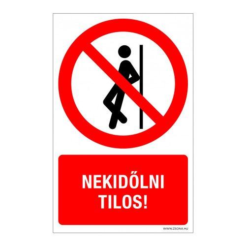 Nekidőlni tilos! Műanyag tábla