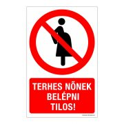 Terhes nőnek belépni tilos!
