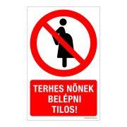Terhes nőnek belépni tilos! Műanyag tábla