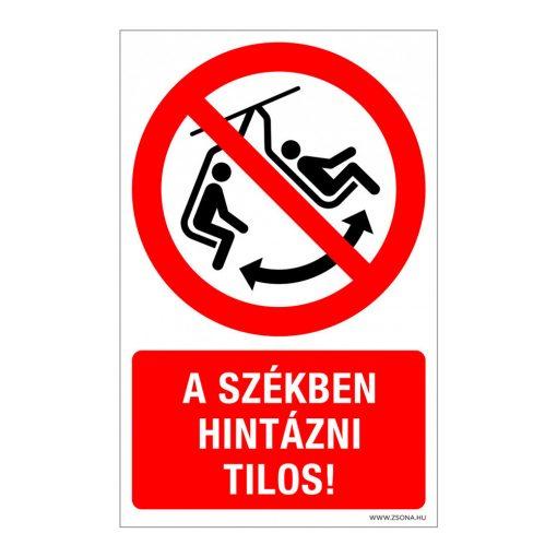 A székben hintázni tilos! Alumínium tábla