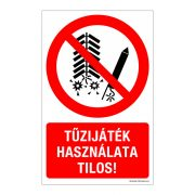 Tűzijáték használata tilos! Műanyag tábla