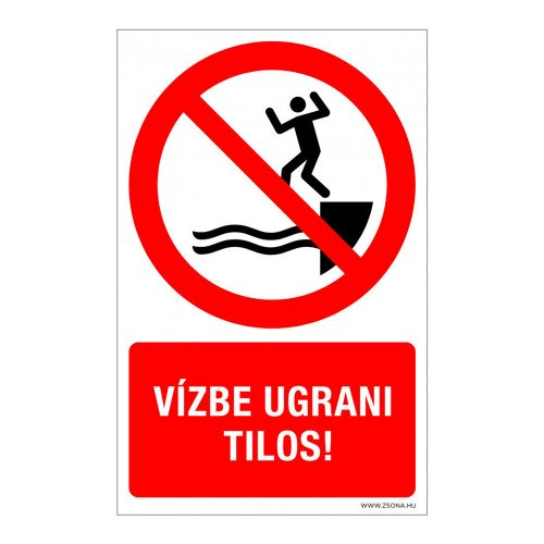 Vízbe ugrani tilos! Műanyag tábla