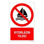 Vitorlázni tilos! Műanyag tábla