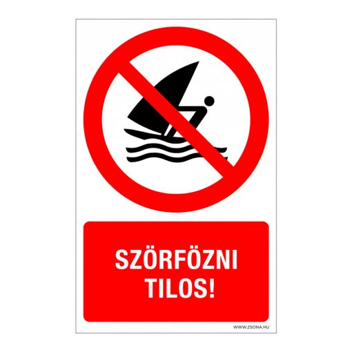 Szörfözni tilos! Műanyag tábla